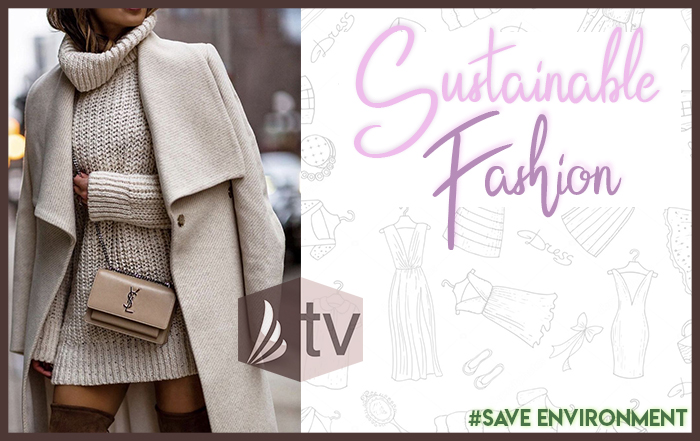 Sustainable Fashion is The Trend