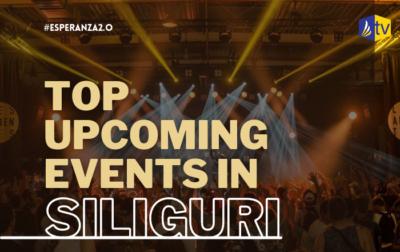Upcoming Events In Siliguri