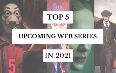 TOP 5 UPCOMING WEB SERIES in 2021